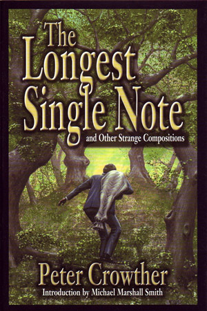 The Longest Single Note and Other Strange Compositions Peter Crowther