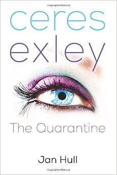 Ceres Exley: The Quarantine  by  Jan Hull