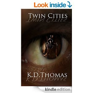 Twin Cities  by  K.D. Thomas