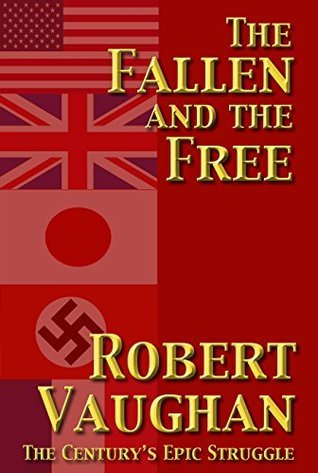 The Fallen and the Free (The War Torn #3)  by  Robert Vaughan