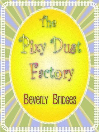 The Pixy Dust Factory Beverly Bridges
