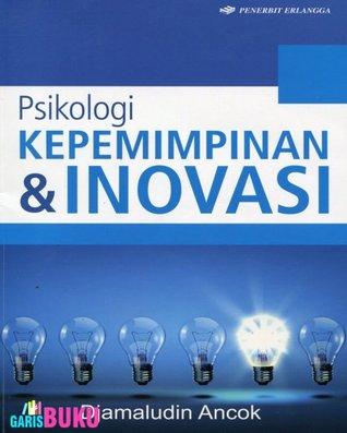 Psikologi Kepemimpinan & Inovasi  by  Djamaludin Ancok