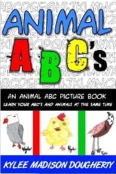 Animal ABCs - An Animal ABC Picture Book Kylee Madison Dougherty