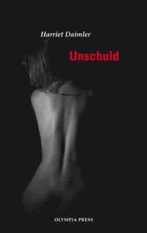 Unschuld: Die sexuellen Erfahrungen einer devoten Zofe  by  Harriet Daimler