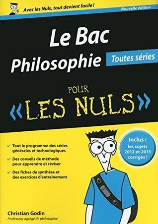 Bac Philosophie 2014 Pour les Nuls Christian Godin