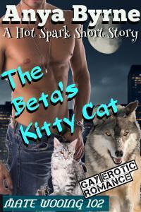 The Betas Kitty Cat (Mate Wooing #2)  by  Anya Byrne