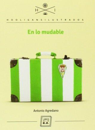 En lo mudable  by  Antonio Agredano