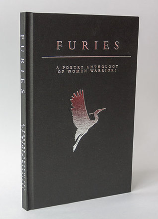 FURIES: An Anthology of Women Warriors  by  Eve Lacey