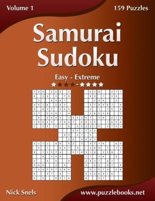 Samurai Sudoku - Easy to Extreme - Volume 1 - 159 Puzzles Nick Snels