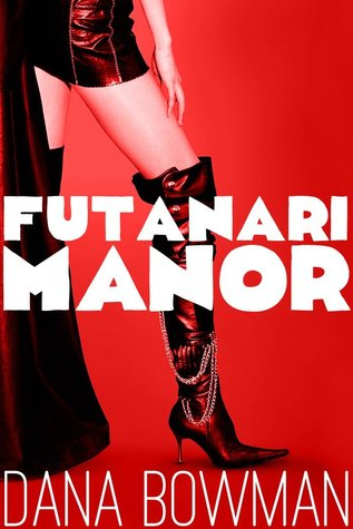 Futanari Manor Dana Bowman