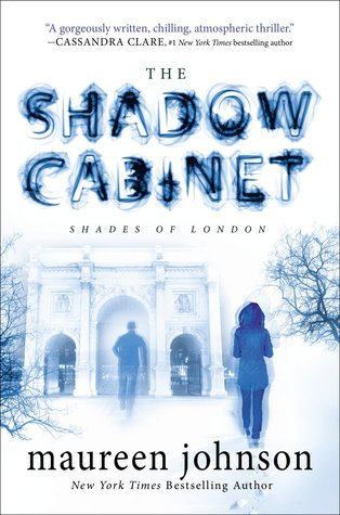 The Shadow Cabinet (Shades of London, #3)  by  Maureen Johnson