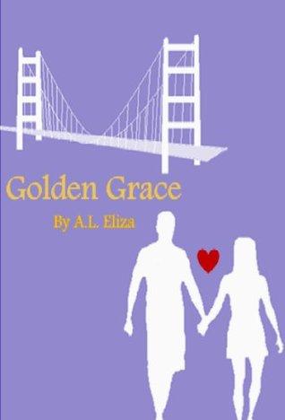 Golden Grace (The Graceful Series Book 1) A.L. Eliza