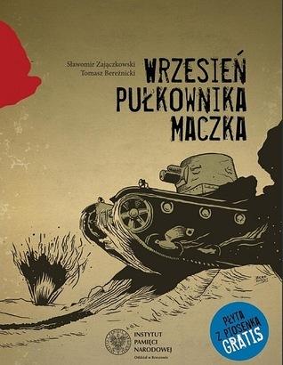 Wrzesień pułkownika Maczka  by  Sławomir Zajączkowski