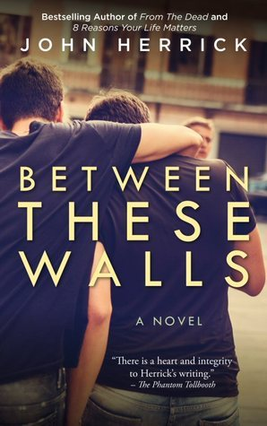 Between These Walls John Herrick