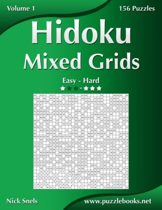 Hidoku Mixed Grids - Easy to Hard - Volume 1 - 156 Puzzles  by  Nick Snels
