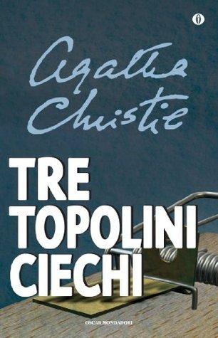 Tre topolini ciechi: e altre storie Agatha Christie