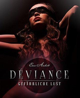 Déviance: Gefährliche Lust: Erotikthriller Ewa Aukett