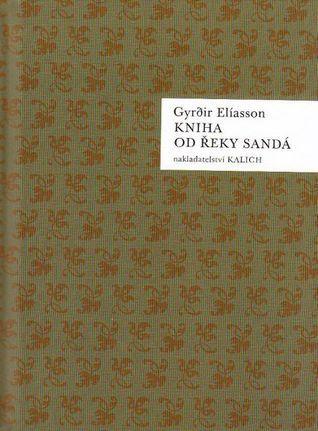 Kniha od řeky Sandá: pastorální sonáta Gyrðir Elíasson