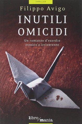 Inutili omicidi Filippo Avigo