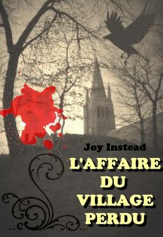 LAffaire du Village Perdu Joy Instead