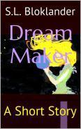 Dream Maker: A Short Story  by  Sara Loo