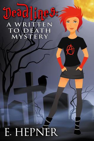Deadlines: A Written to Death Mystery Book 1 E. Hepner