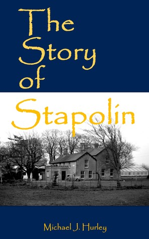 The Story of Stapolin Michael. J Hurley