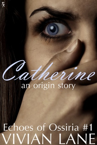 Catherine (Echoes of Ossiria #1)  by  Vivian Lane