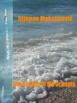 TheCradleOfMyDreams Stjepan Maksimovic