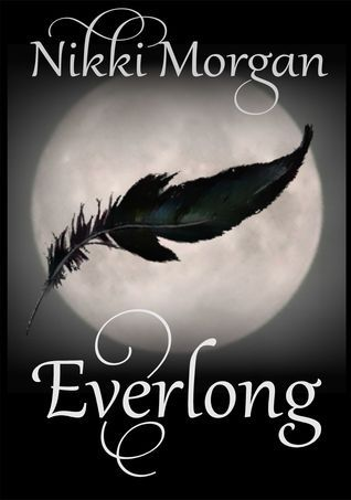 Everlong (Everlong Trilogy, #1)  by  Nikki    Morgan