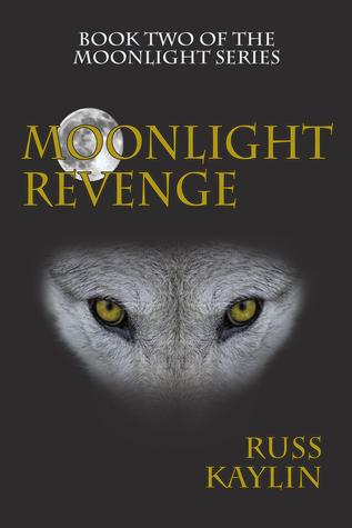 Moonlight Revenge  by  Russ Kaylin