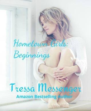 Hometown Girls: Beginnings Tressa Messenger
