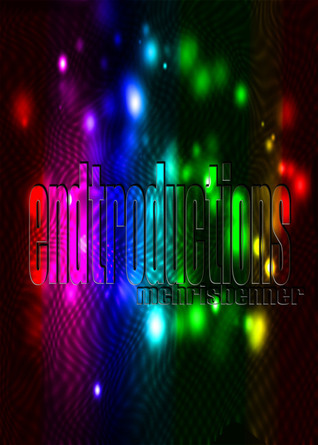 Endtroductions  by  M. Chris Benner