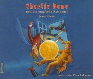 Charlie Bone und die magische Zeitkugel (The Children of the Red King, #2) Jenny Nimmo