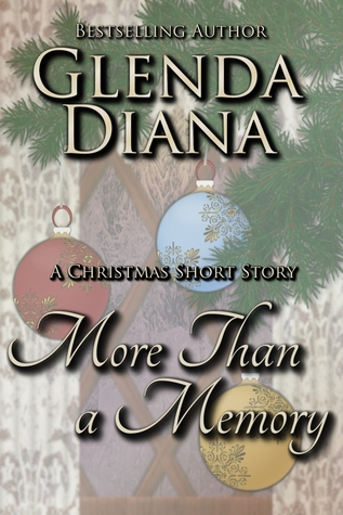 More Than A Memory  by  Glenda Diana