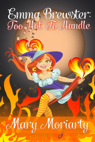 Emma Brewster: Too Hot To Handle  by  Mary  Moriarty