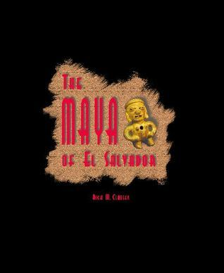 The Maya of El Salvador Rick M.Clausen