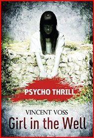 Psycho Thrill - Girl in the Well  by  Vincent Voss