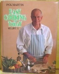 Easy Cooking for Today, Volume II  by  Pol Martin