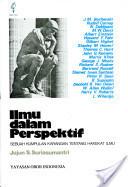 Ilmu Dalam Perspektif: Sebuah Kumpulan Karangan tentang Hakekat Ilmu  by  Józef Maria Bocheński