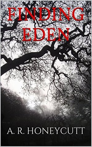 Finding Eden  by  A.R. Honeycutt