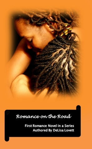 Romance on the Road: First Romance Novel in the Series  by  Delisa Lovett
