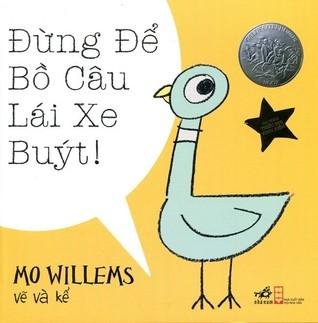 Đừng để Bồ câu lái xe Buýt!  by  Mo Willems