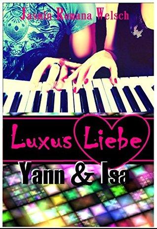 Luxus Liebe: Yann & Isa  by  Jasmin Romana Welsch
