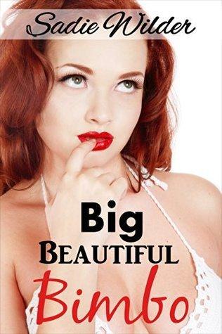 Big Beautiful Bimbo Sadie Wilder