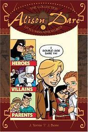 Alison Dare Little Miss Adventures Volume 1 J. Torres
