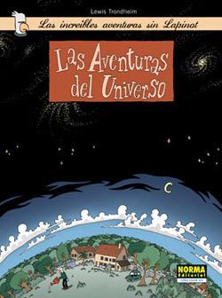 Las Aventuras del Universo (Las Increíbles Aventuras sin Lapinot, #1) Lewis Trondheim
