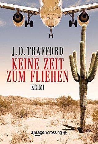 Keine Zeit zum Fliehen  by  J. D. Trafford