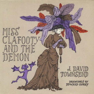 Miss Clafooty and the Demon  by  J. David Townsend