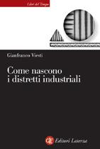 Come nascono i distretti industriali Gianfranco Viesti